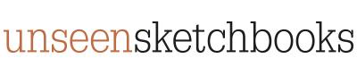 Unseen Sketchbooks