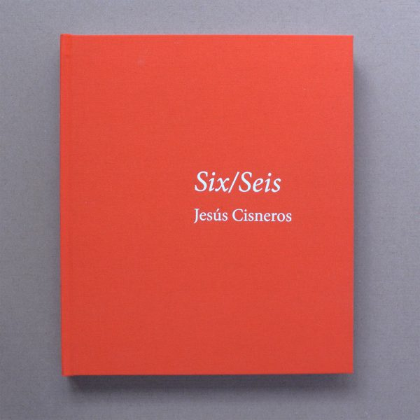 Unseen Sketchbooks: Six/Seis by Jesús Cisneros book cover